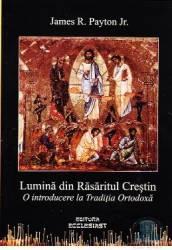 Lumina din Rasaritul Crestin - James R. Payton