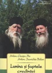 Lumina si faptele credintei - Cleopa Ilie Ioanichie Balan