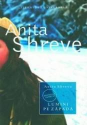 Lumini pe zapada - Anita Shreve Carti