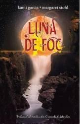 Luna de foc - Kami Garcia Margaret Stohl