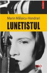 Lunetistul - Marin Malaicu-Hondrari