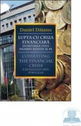 Lupta cu criza financiara - Daniel Daianu