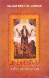 Lupta intre carne si duh - Sfantul Tihon de Zadonsk