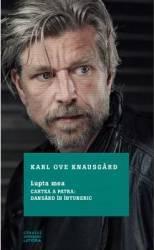 Lupta mea - Cartea a patra Dansand in intuneric - Karl Ove Knausgard Carti