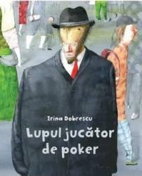 Lupul jucator de poker Cartea cu Genius - Irina Dobrescu Carti