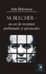 M. Blecher Un caz de receptare problematic si spectaculos - Ada Bravescu