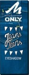 Fard de pleoape Manhattan M Only Jeans Teens Make-up ochi