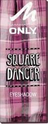 Fard de pleoape Manhattan M Only Square Dancer