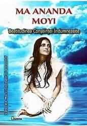 Ma Ananda Moyi Beatitudinea Constiintei Indumnezeite