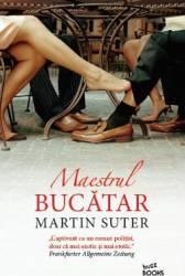 Maestrul bucatar - Martin Suter Carti