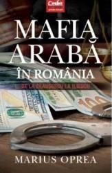 Mafia araba in Romania - Marius Oprea
