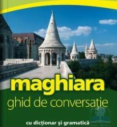 Maghiara. Ghid de conversatie cu dictionar si gramatica Carti