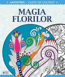 Magia Florilor  Carte De Colorat Antistres