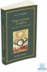 Magia spirituala si angelica - D.P. Walker