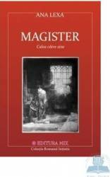 Magister. Calea catre sine - Ana Lexa