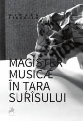 Magister musicae in tara surisului - Mircea Tiberian