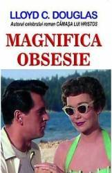 Magnifica obsesie - Lloyd C. Douglas Carti