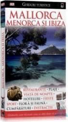 Mallorca Menorca si Ibiza - Ghiduri turistice