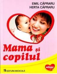 Mama si copilul - Emil Capraru Herta Capraru Carti