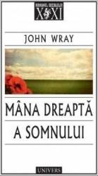 Mana dreapta a somnului - John Wray Carti