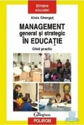 Management general si strategic in educatie - Alois Ghergut Carti