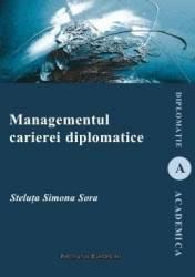 Managementul carierei diplomatice - Steluta Simona Sora