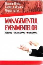 Managementul evenimentelor personale organizationale internationale - Dumitru Oprea Gabriela Mesnita Marius Alexa