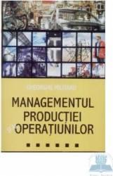 Managementul productiei si al operatiunilor - Gheorghe Militaru