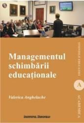 Managementul Schimbarii Educationale - Valerica Anghelache