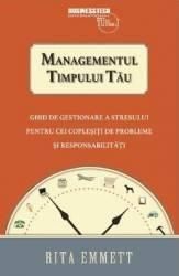 Managementul timpului tau - Rita Emmett
