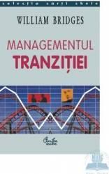 Managementul tranzitiei - William Bridges Carti