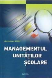 Managementul unitatilor scolare - Lacramioara Secili Carti
