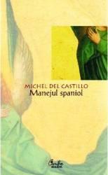 Manejul spaniol - Michel Del Castillo
