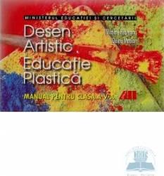 Manual - Desen artistic. Educatie plastica - Clasa 5 - Nicolae Filoteanu Doina Marian