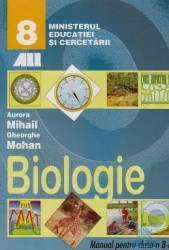 Manual biologie Clasa 8 - Aurora Mihail Gheorghe Mohan