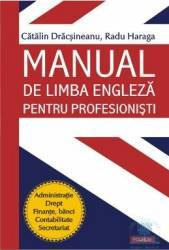 Manual de limba engleza pentru profesionisti - Catalin Dracsineanu Radu Haraga