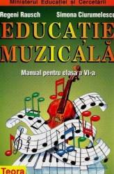 Manual educatie Muzicala Clasa 6 - Regeni Rausch Simona Ciurumelescu