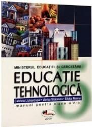 Manual educatie Tehnologica Clasa 5 - Gabriela Lichiardopol Viorica Stoicescu Silvica Neacsu Carti