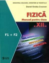 Manual fizica clasa 12 F1 + F2 - Daniel Ovidiu Crocnan