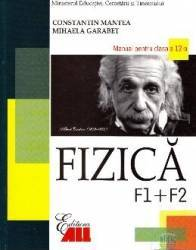 Manual fizica Clasa 12 F1+F2 - Constantin Mantea Mihaela Garabet