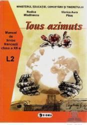 Manual franceza clasa 12 l2 tous azimunts - Rodica Mladinescu Viorica Aura Paus