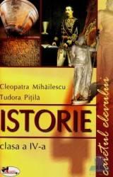 Manual istorie Clasa 4 Caiet - Cleopatra Mihailescu Tudora Pitila