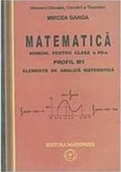 Manual matematica Clasa 12 M1 - 2 Volume 2007 - Mircea Ganga
