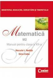 Manual matematica clasa 12 M2 2007 - Neculai I. Nedita Gina Caba