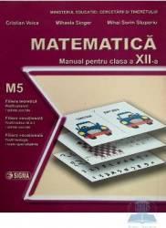 Manual matematica clasa 12 M5 - Cristian Voica Mihaela Singer Mihai Sorin Stupariu Carti