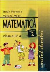 Manual matematica clasa 4 caiet partea 2 - Stefan Pacerca Mariana Mogos Carti
