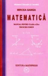 Manual matematica Clasa 9 - Trunchi comun - Mircea Ganga