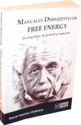 Manualul dispozitivelor free energy - David Hatcher Childress
