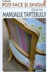 Manualul tapiterului - Cecile Cau Carti