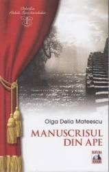 Manuscrisul din ape - Olga Delia Mateescu